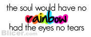 The Soul Would Have No Rainbow Quote